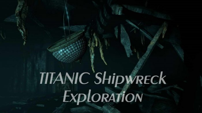 TITANIC Shipwreck Exploration