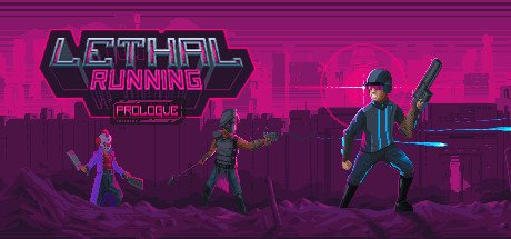 Lethal Running Prologue