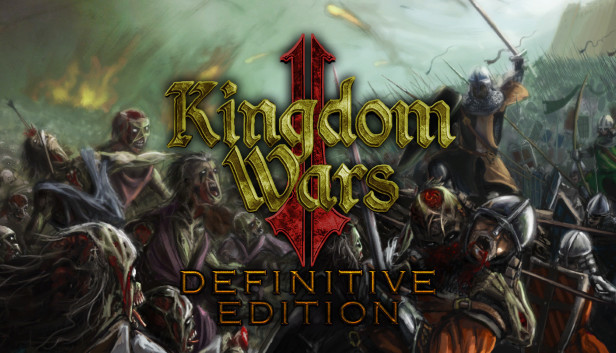 Kingdom Wars 2: Definitive Edition v1.0