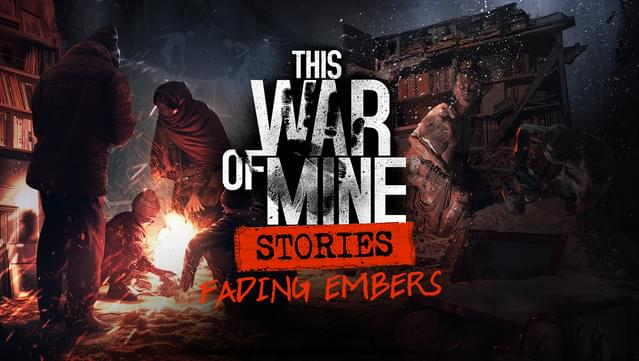 This War of Mine Stories + The Last Broadcast