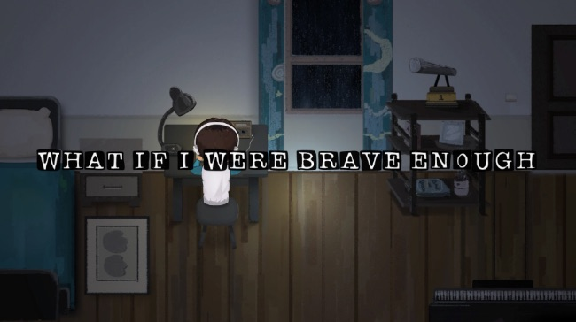 What If I Were Brave Enough
