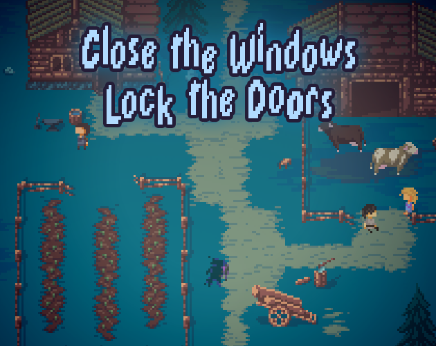 Close the Windows, Lock the Doors