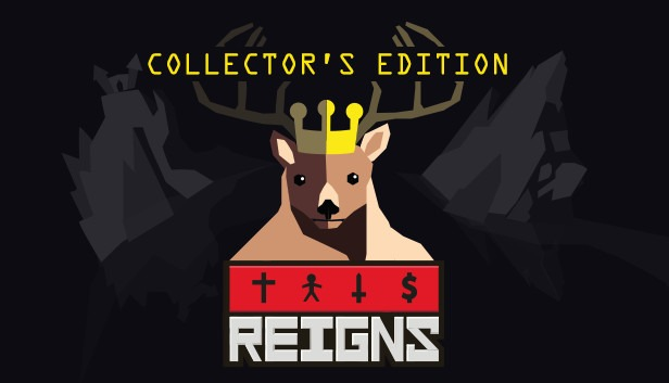 Reigns Collector's Edition