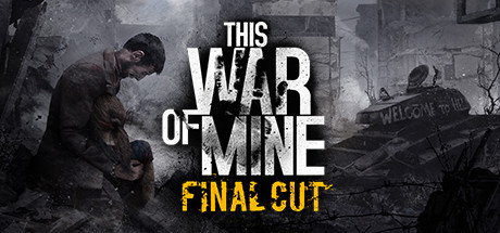 This War of Mine Complete Edition