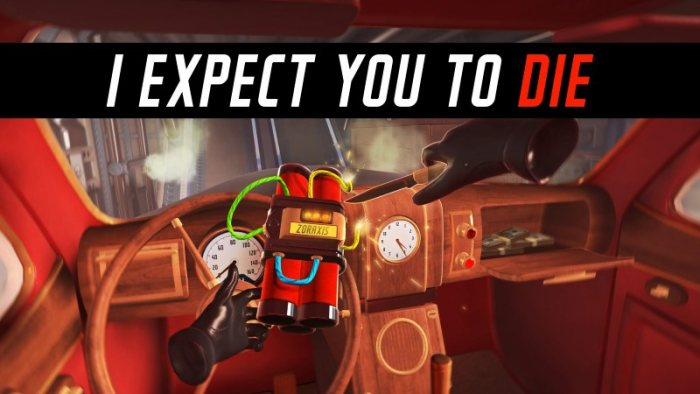 I Expect You To Die (VR)