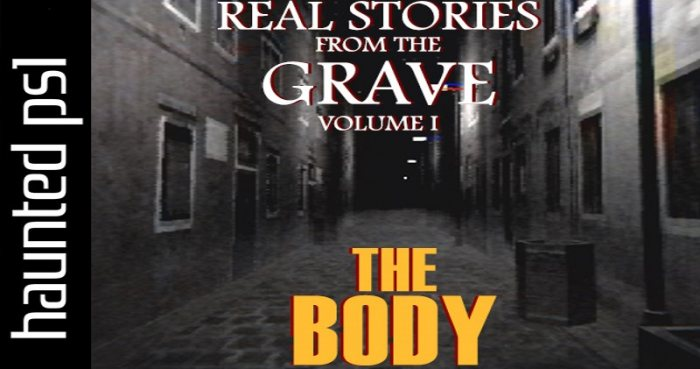 Real Stories from the Grave: The Body
